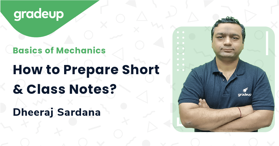 How to Prepare Short & Class Notes?