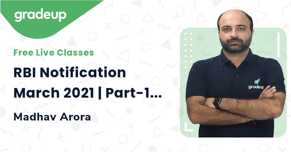 RBI Notification March 2021 | Part-1 | NABARD Grade A 2021 | Madhav Arora | Gradeup