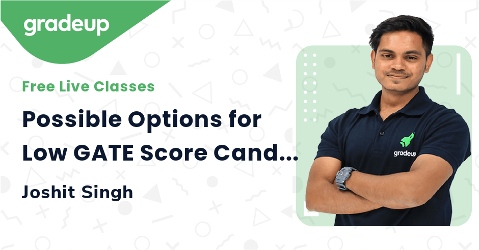 Possible Options for Low GATE Score Candidates