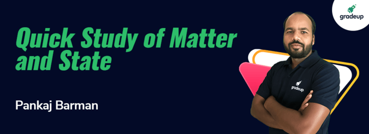 Quick Study  of Matter and State