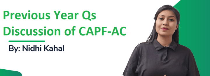 Previous Year Qs Discussion of CAPF-AC