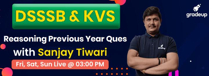 DSSSB & KVS-Reasoning Previous Year Ques