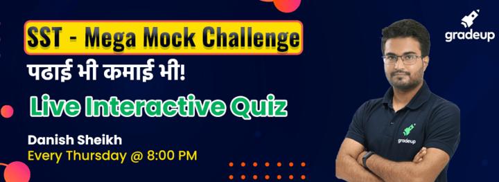 SST - Mega Mock Challenge Quiz