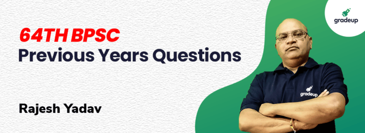64th BPSC Previous Years Questions
