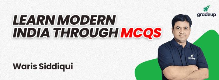 RAS 2021: Learn Modern India Through MCQS