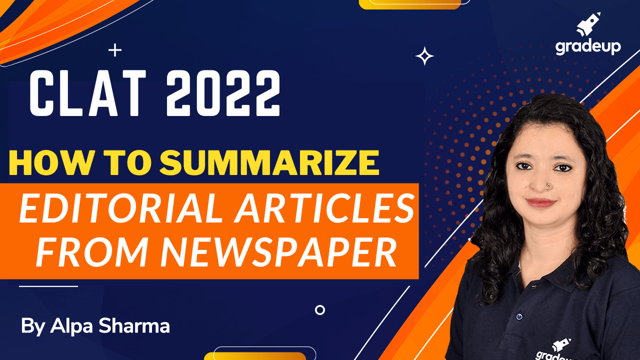 How to find Summary of Editorial Articles | CLAT 2022