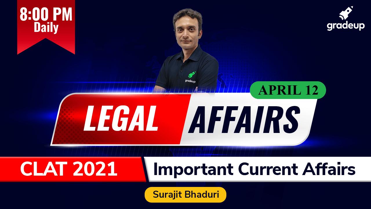 Daily Legal Affairs 12th April 2021
