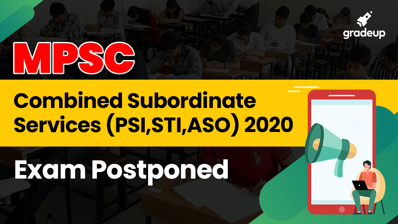 MPSC Combined Subordinate Services (PSI,STI,ASO) 2020 Exam Postponed