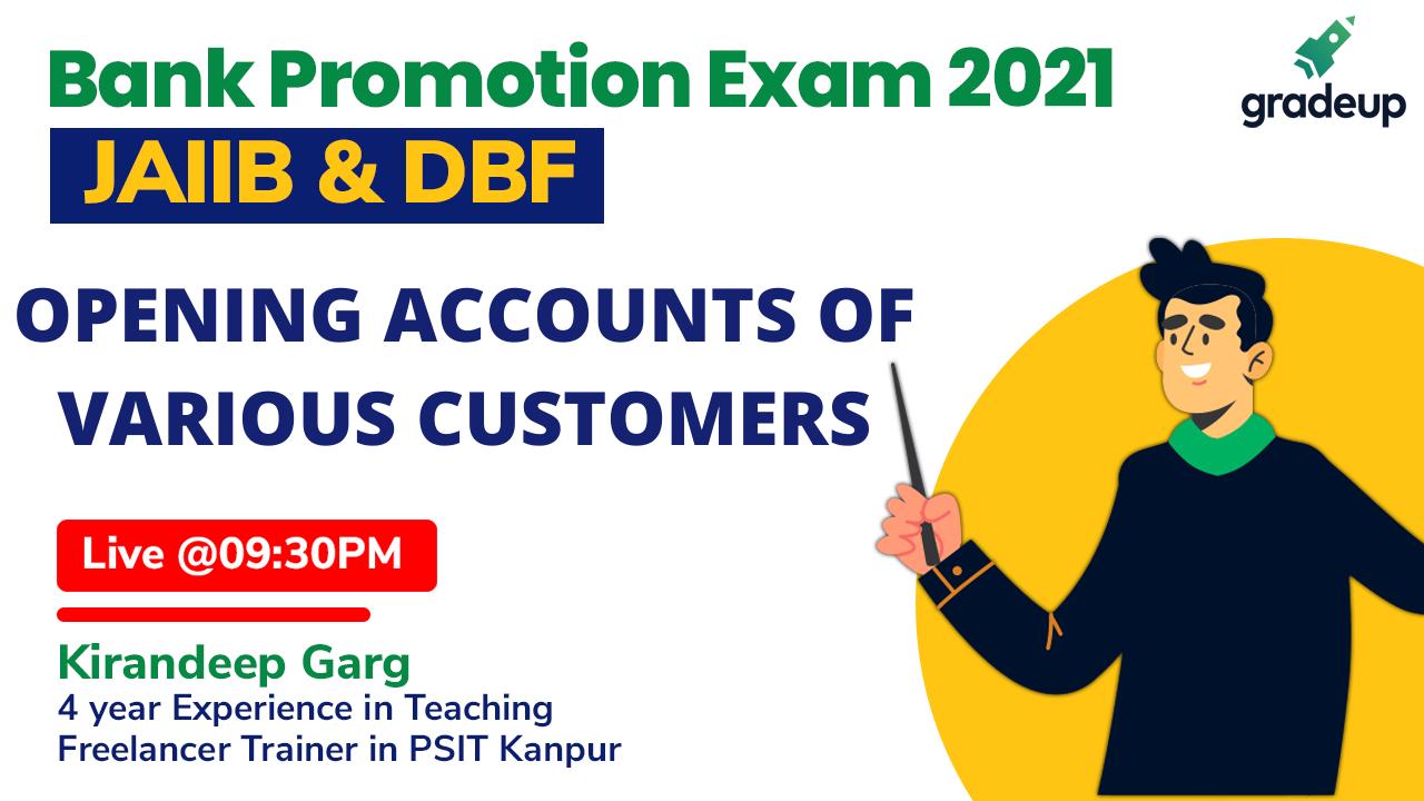 Opening Amount of Various Customers    JAIIB & DBF 2021   Bank Promotion Exam   Kirandeep Garg   Gradeup
