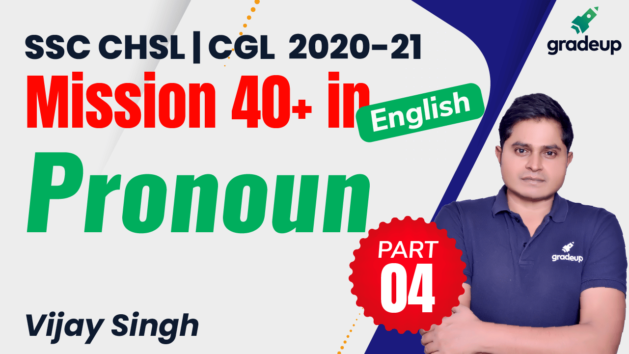 Pronoun Part 4 | Mission 40+ in English | SSC CGL & CHSL | Vijay Singh | Gradeup
