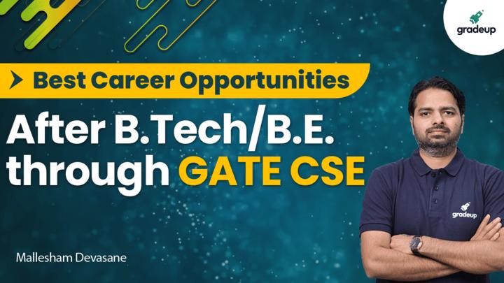 Best Career Opportunities after B.Tech/B.E. through GATE
