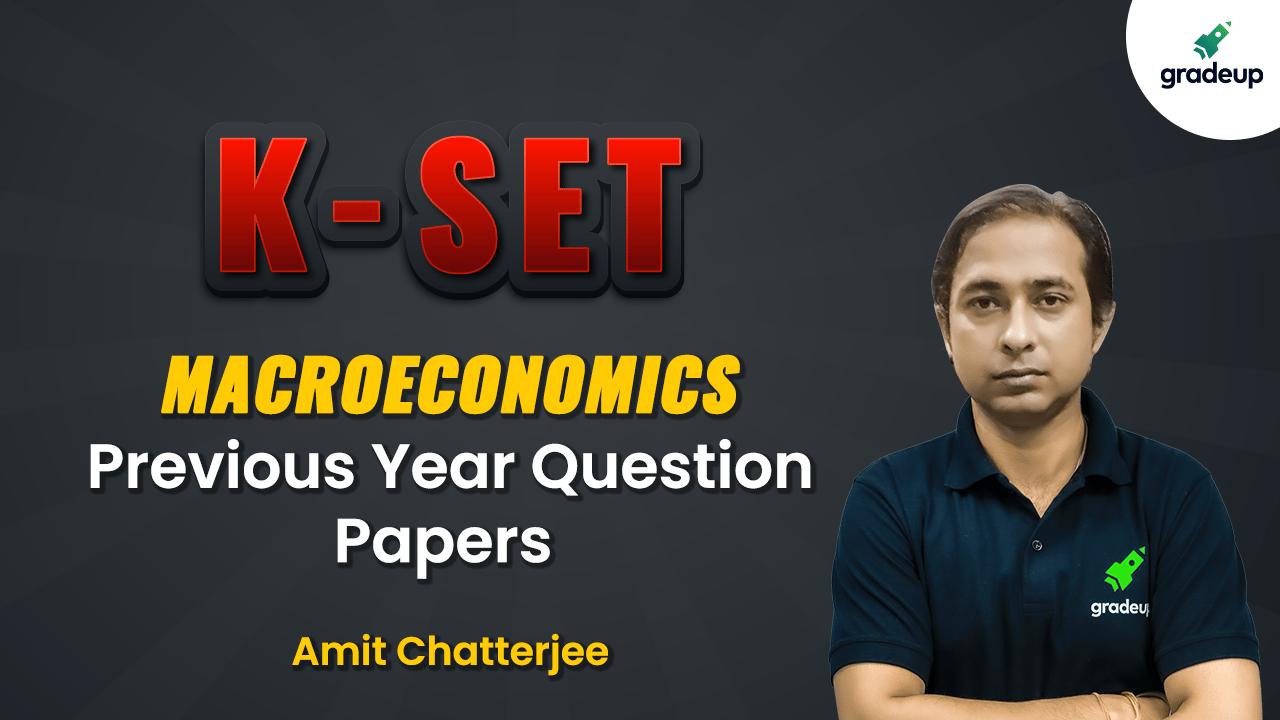 K-SET PYQPs: Macroeconomics