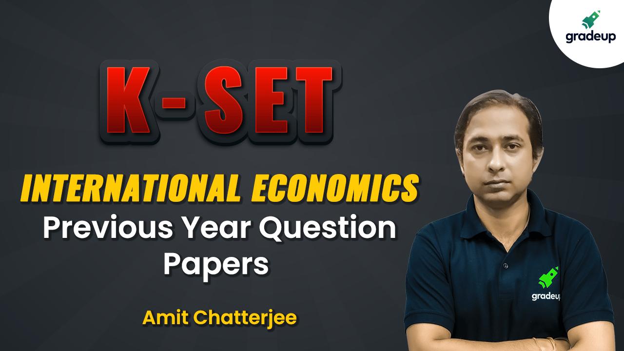 K-SET PYQPs: International Economics