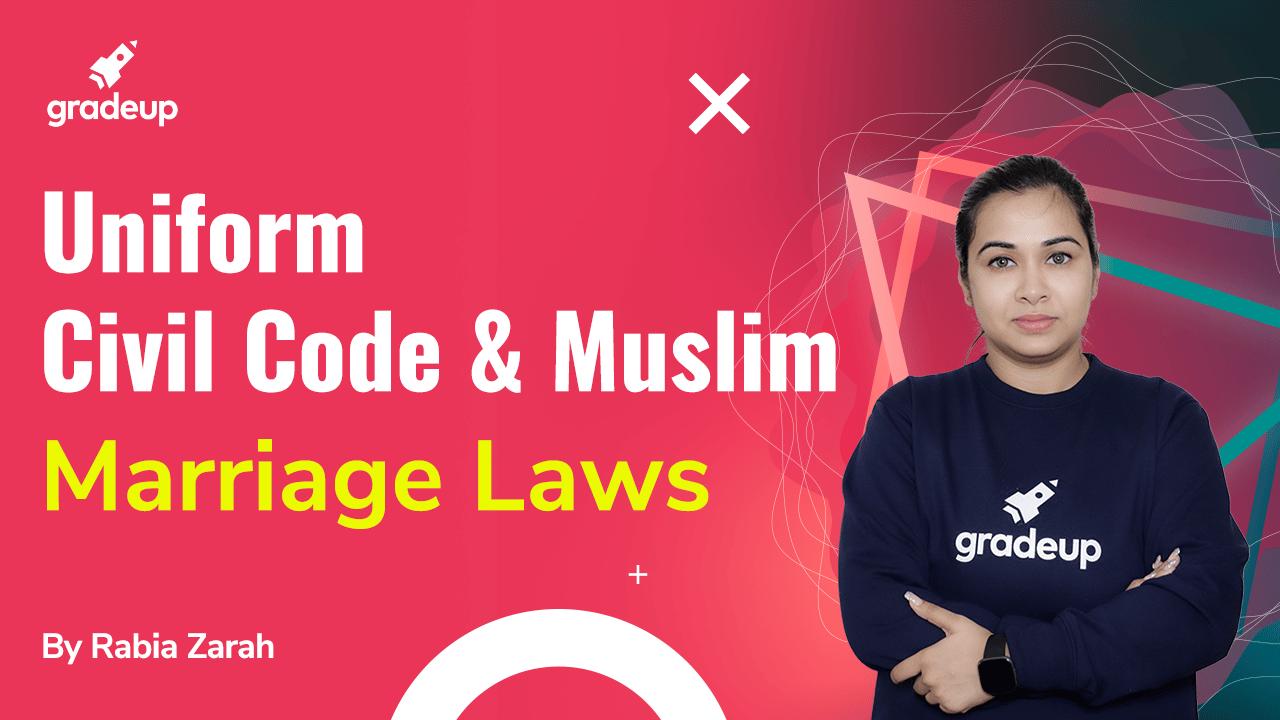 Uniform Civil Code - Muslim Marriage Laws Explained