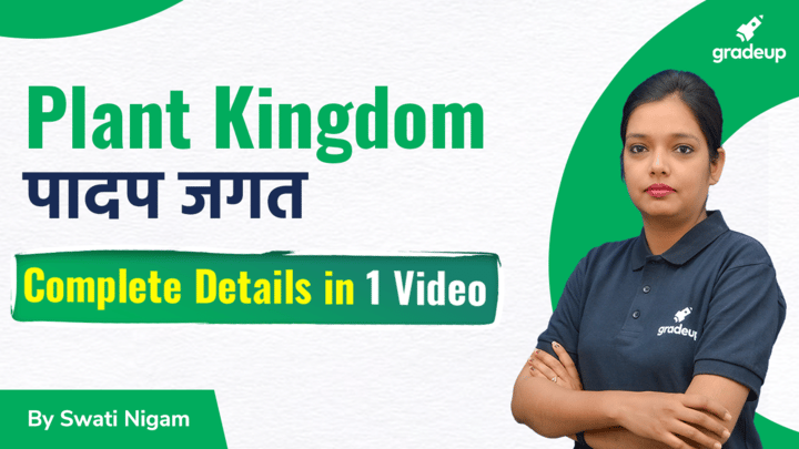 Complete Details of Plant Kingdom with Imp Questions