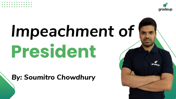 Live Class: Impeachment of President