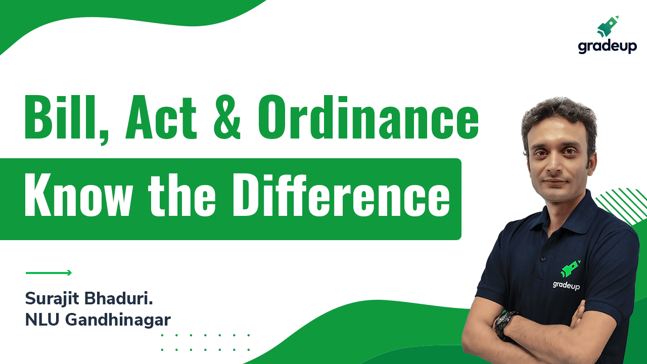 Bill, Act & Ordinance: Know the Difference