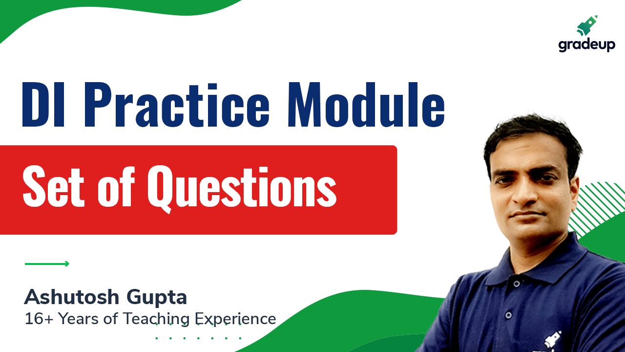 DI Practice Module: Set of Questions