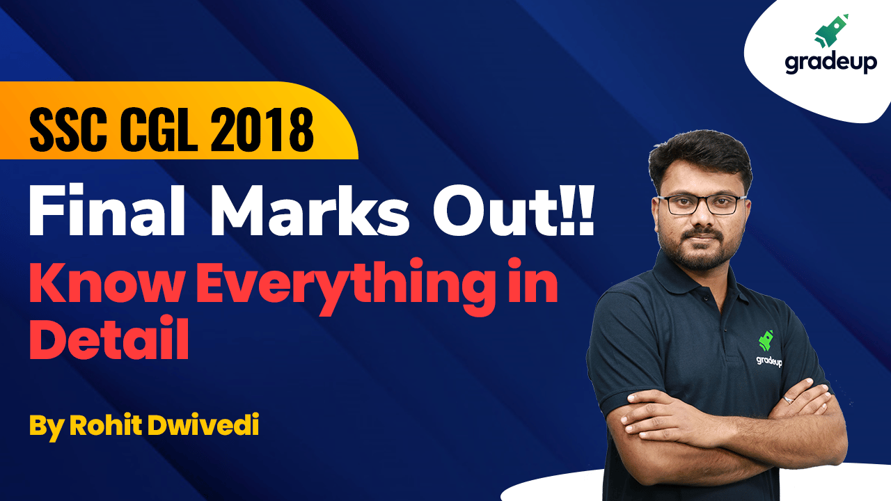 SSC CGL 2018 Final Marks Out!!