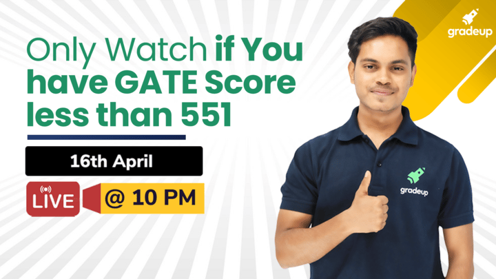 Only Watch if You have GATE Score less than 551