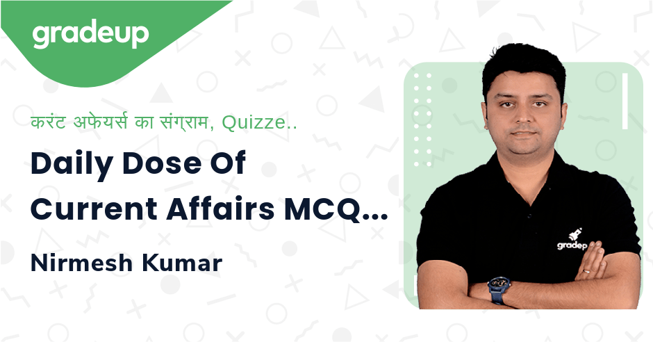 Daily Dose Of Current Affairs MCQs 5