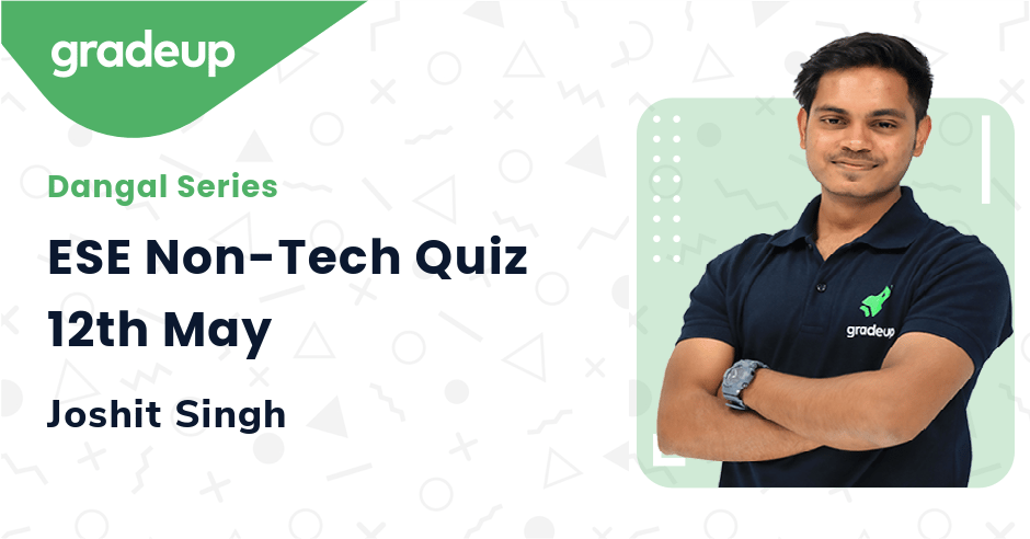 ESE Non-Tech Quiz 12th May