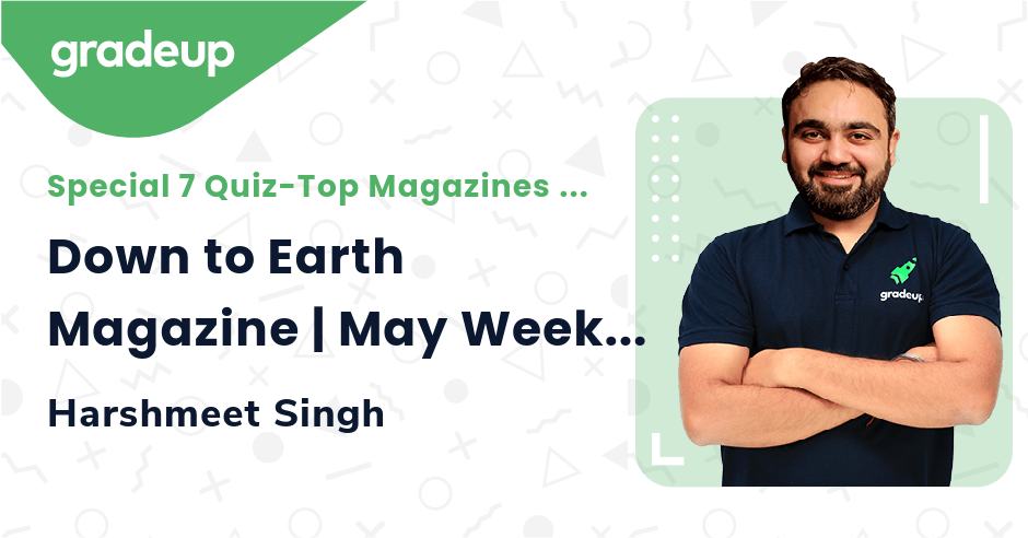 Down to Earth Magazine | May Week-2