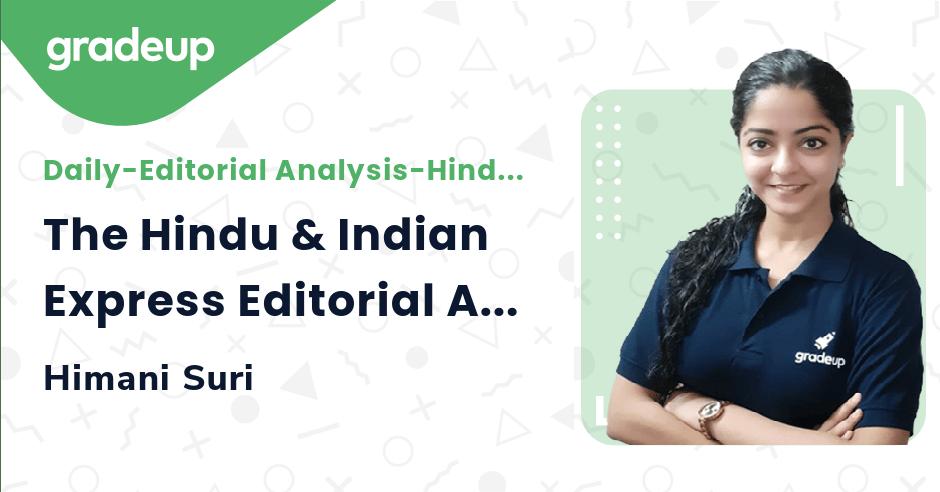 The Hindu & Indian Express Editorial Analysis | May 7