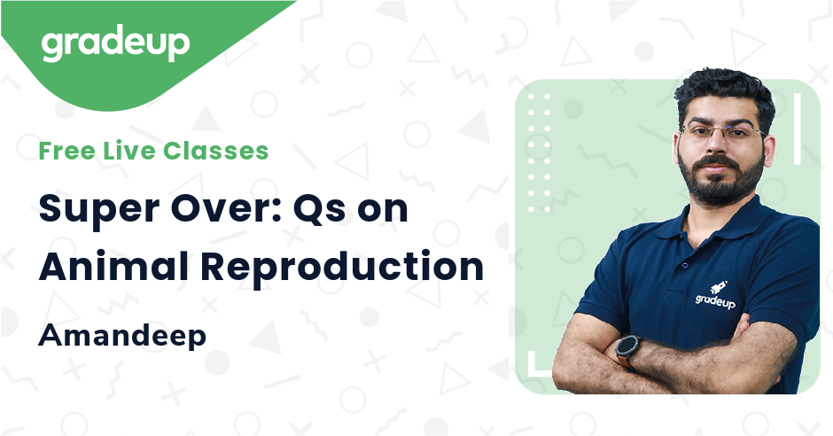 Super Over: Qs on Animal Reproduction
