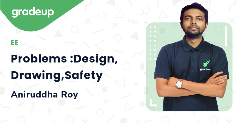 Problems :Design, Drawing,Safety