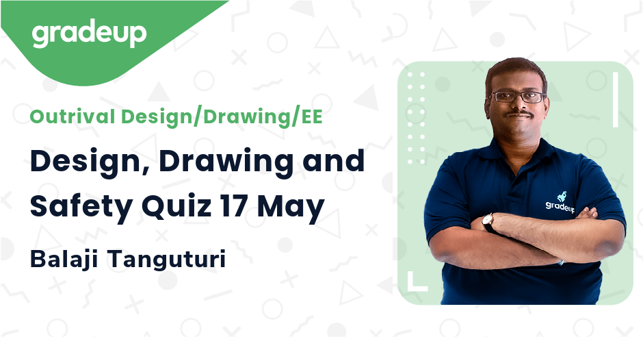 Design, Drawing and Safety Quiz 17 May