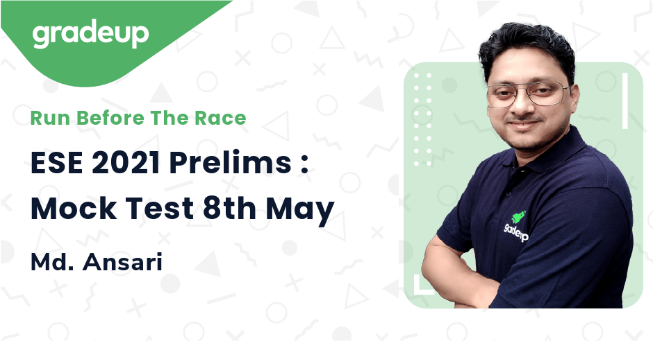 ESE 2021 Prelims : Mock Test 8th May