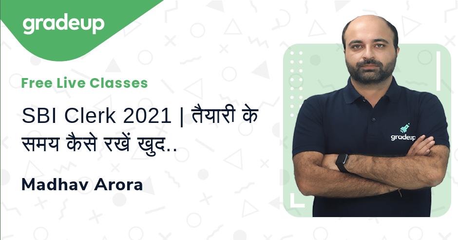 SBI Clerk 2021 | तैयारी के समय कैसे रखें खुद को Motivated? | इन चीज़ो से रहे दूर! | Madhav Arora