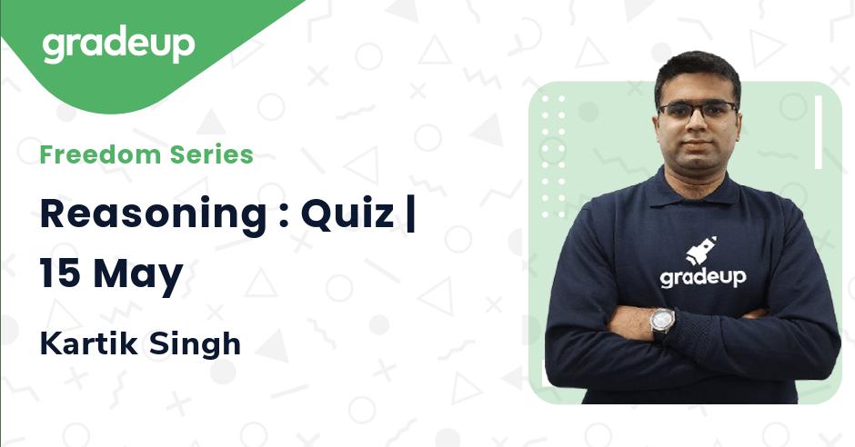 Reasoning : Quiz | 15 May