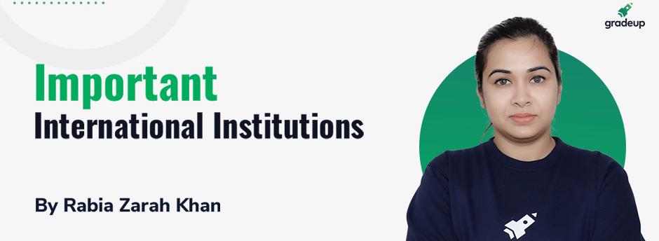 Important international institutions