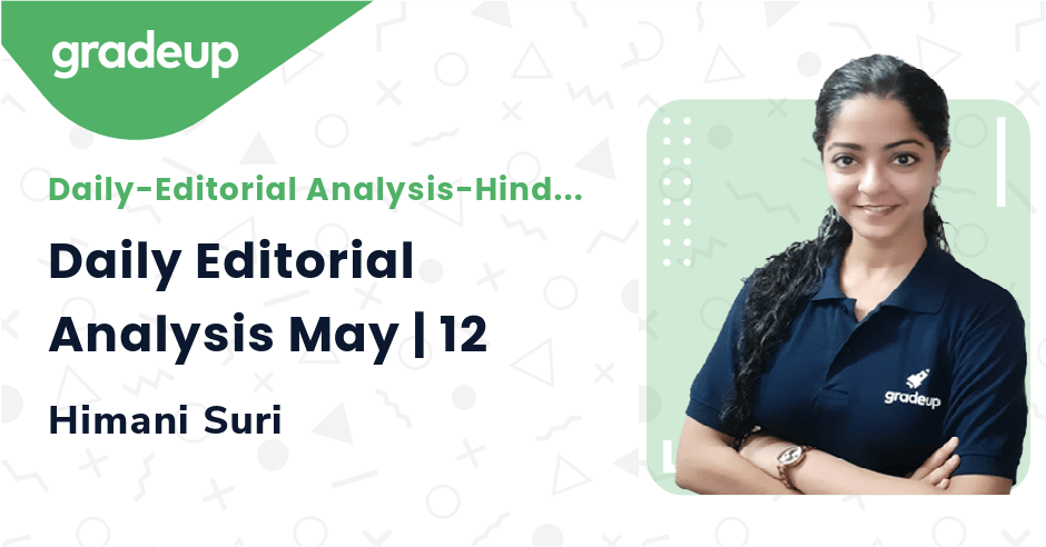 Daily Editorial Analysis May | 12