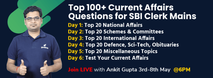 Top 100+ Current Affairs Ques for SBI Clerk Mains