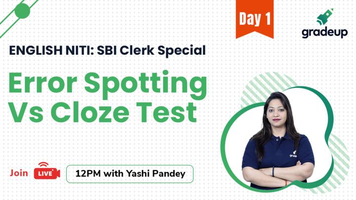Live Class: Error Spotting Vs Cloze Test