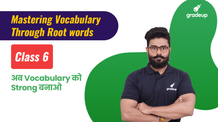 Class 6: Learn Vocabulary through root words