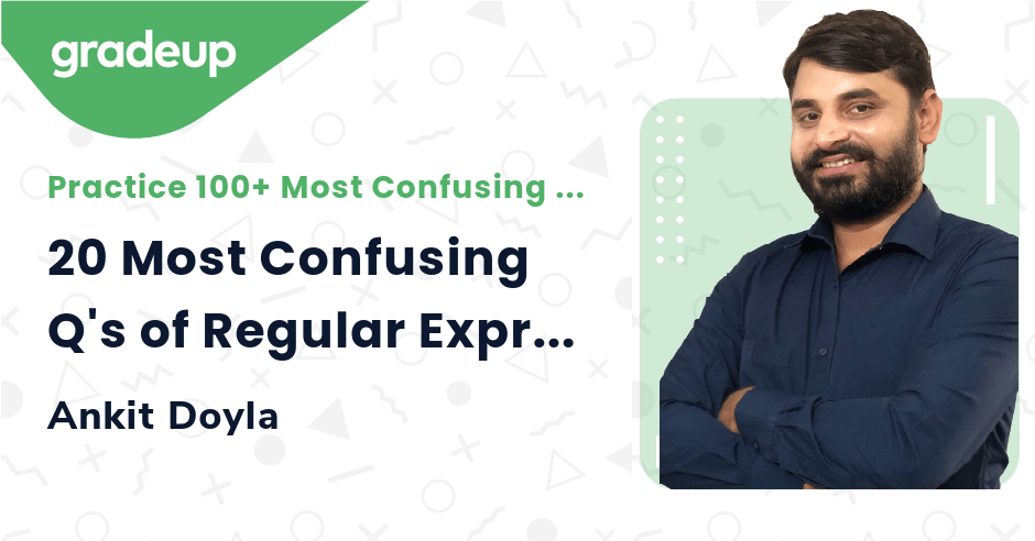20 Most Confusing Q's of Regular Expression Part-1