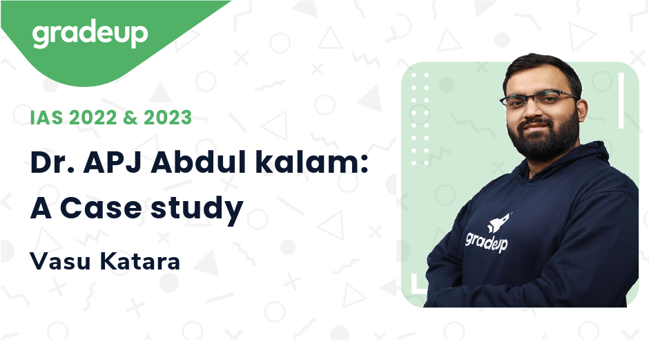 Dr. APJ Abdul kalam: A Case study