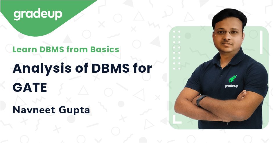 Analysis of DBMS for GATE