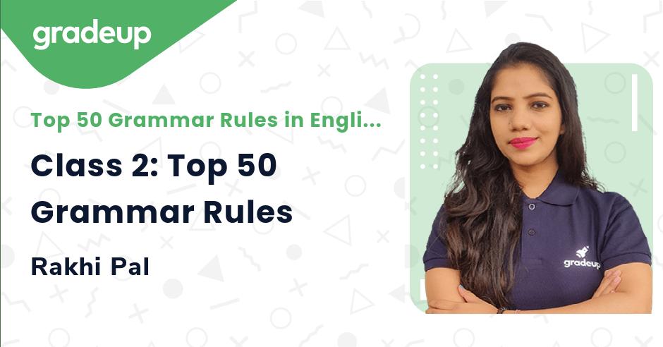 Class 2: Top 50 Grammar Rules