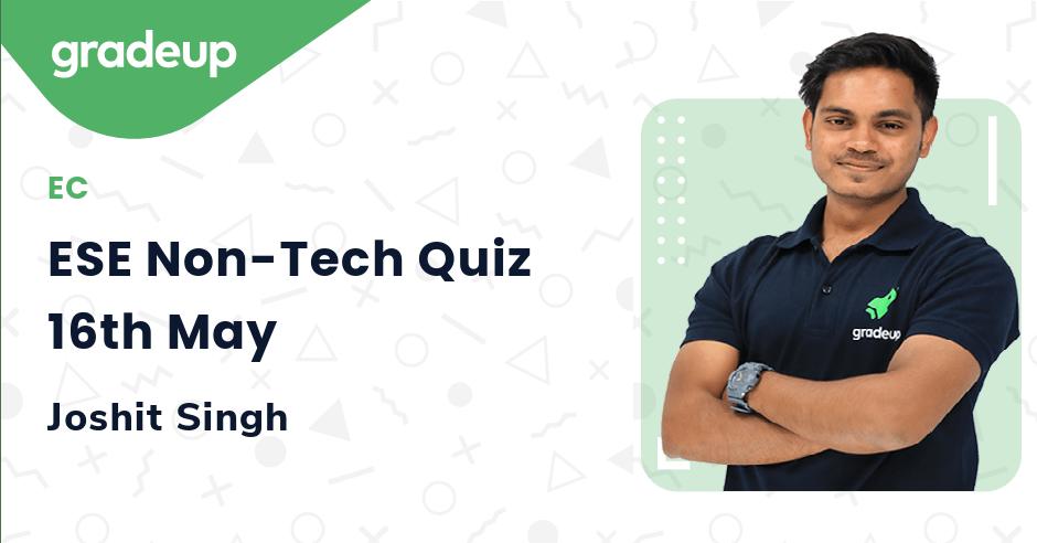 ESE Non-Tech Quiz 16th May
