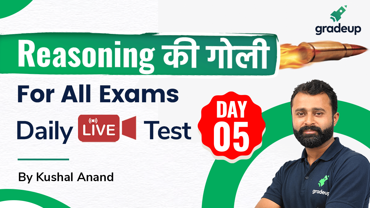 Reasoning: Live Test 5 | Reasoning For all Exam | Kushal Anand | Gradeup