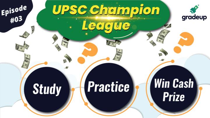 UPSC Champion League | Episode 3