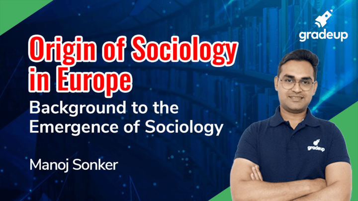 Backdround to the Emergence of Sociology