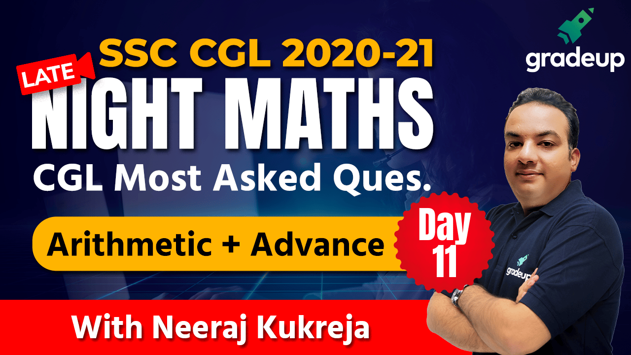 CGL Most Asked Questions (Arithmetic + Advance) Day 11 | Neeraj Kukreja