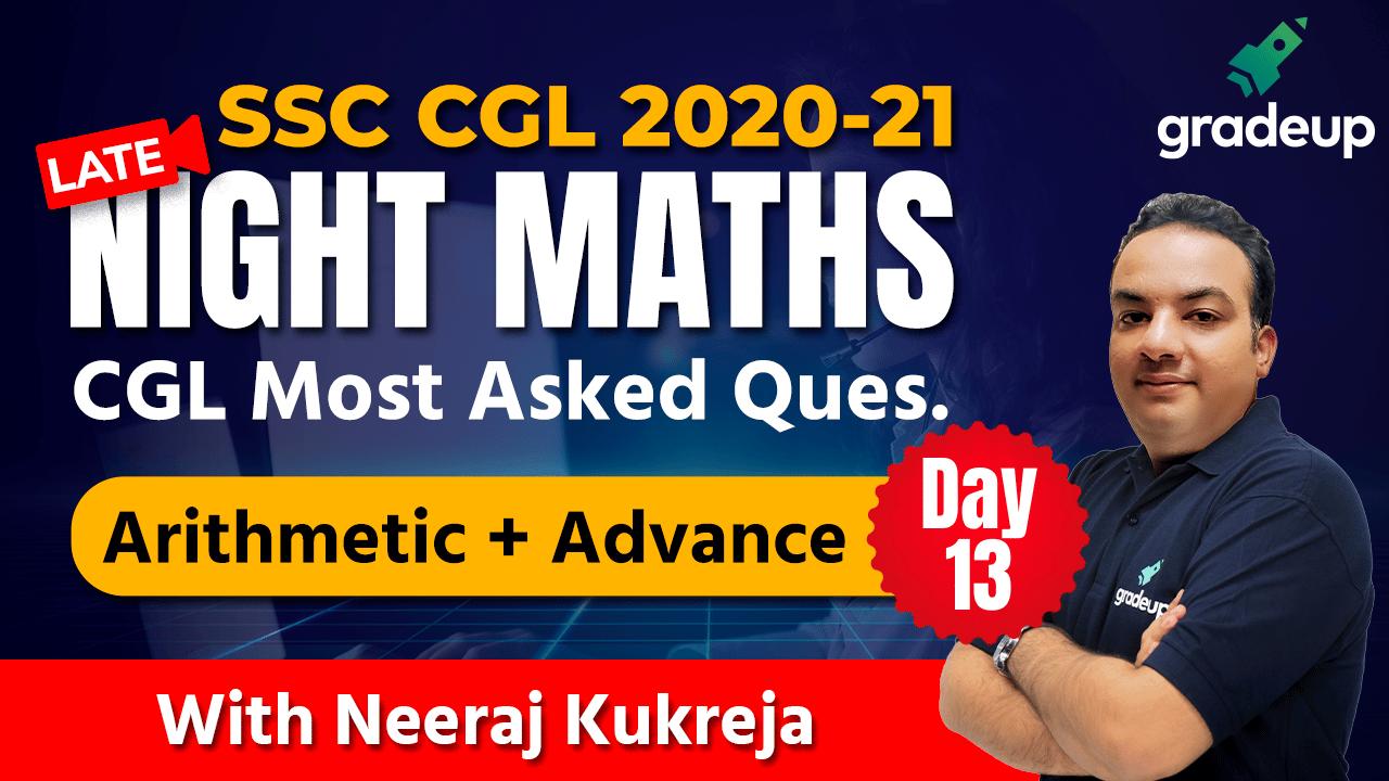 CGL Most Asked Questions (Arithmetic + Advance) Day 13 | Neeraj Kukreja