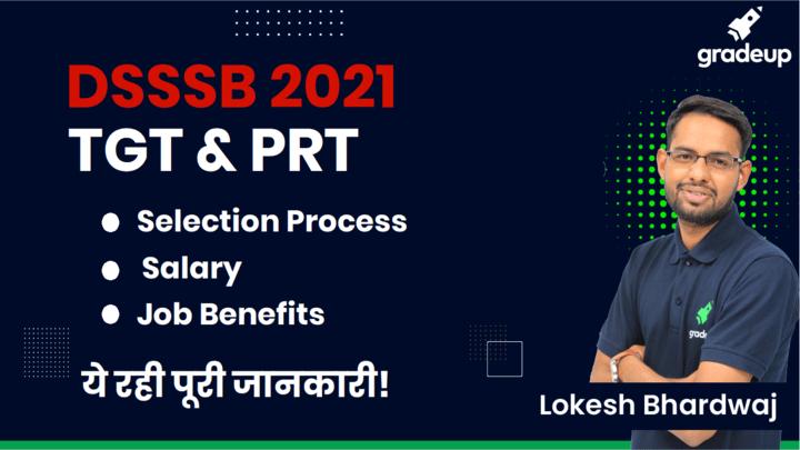 DSSSB TGT/PRT-Selection, Salary & Job Benefits!